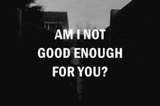 No soy suficiente bueno para ti